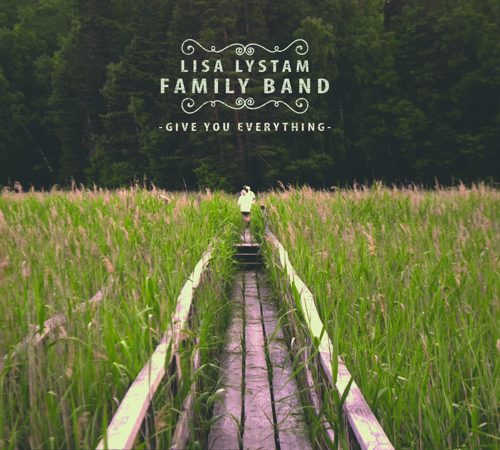 Lisa Lystam Family Band - Give Me Everything